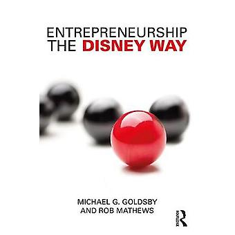 Entrepreneurship the Disney Way by Entrepreneurship the Disney Way -