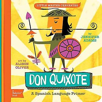 Little Master Cervantes - Don Quixote - A Babylit Spanish Primer by Jen
