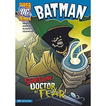 Batman - Scarecrow - Doctor of Fear by Matthew K Manning - Erik Doesch