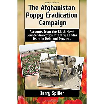 The Afghanistan Poppy Eradication Campaign - Accounts from the Black H
