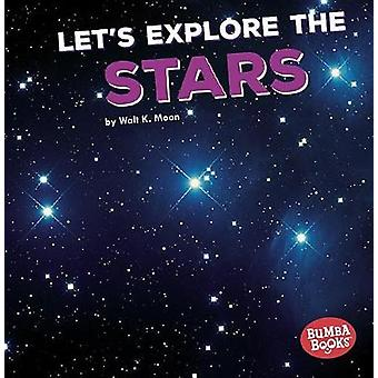 Let's Explore the Stars by Walt Moon - 9781512455373 Book