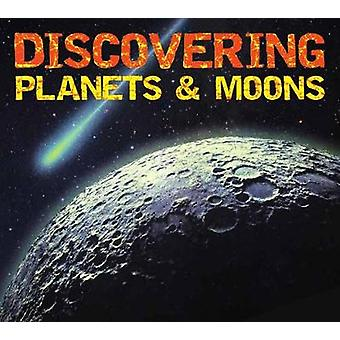 Discover Planets and Moons by Discover Planets and Moons - 9781604338