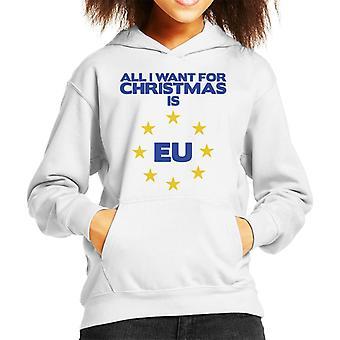 All I Want For Christmas Is EU Kid's Hooded Sweatshirt