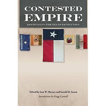 Angripna Empire - Rethinking Texas revolutionen av Sam W. Haynes-