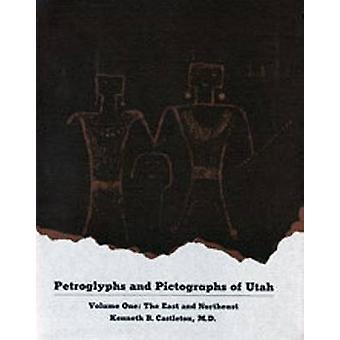 Petroglyphs and Pictographs of Utah - Vol 1 by Kenneth B Castleton -