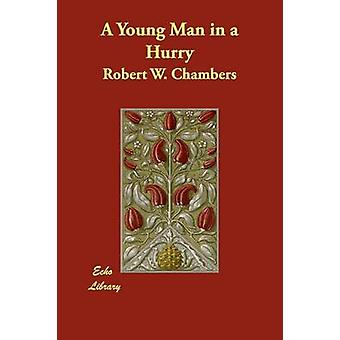 A Young Man in a Hurry by Chambers & Robert W.