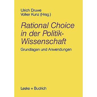 Rational Choice in der Politikwissenschaft  Grundlagen und Anwendungen by Druwe & Ulrich
