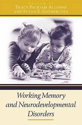 Working Memory and NeurodevelopHommestal Disorders by AlFaibleay & Tracy Packiam