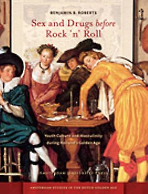 Sex and Drugs Before Rock n Roll by Benjamin B. Roberts
