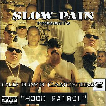 Slow Pain Presents - Old Town Gangsters 2: Hood Patrol [CD] USA import