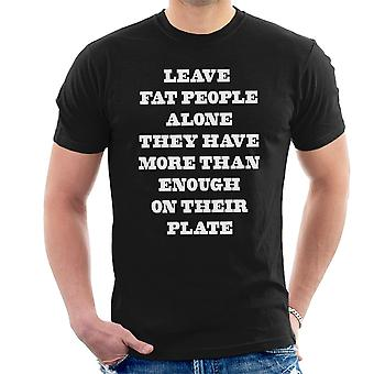 Leave Fat People Alone Funny Quote White Men's T-Shirt