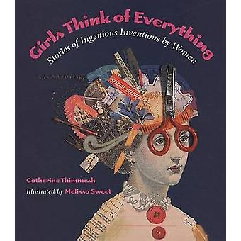 Girls Think of Everything - Stories of Ingenious Inventions by Women b