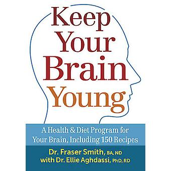 Keep Your Brain Young - A Health & Diet Program for Your Brain - Inclu