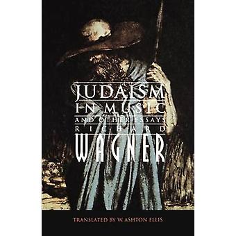 Judaism in Music and Other Essays by Richard Wagner - William Ashton