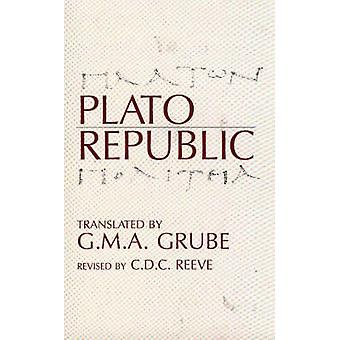 Republic (2nd Revised edition) by Plato - C. D. C. Reeve - G. M. A. G