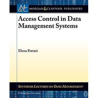 Access Control in Data Management Systems by Elena Ferrari - M. Tamer