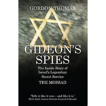 Gideon's Spies - The Inside Story of Israel's Legendary Secret Service