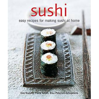 Sushi - enkelt recept för att göra Sushi hemma av Emi Kazuko - Fiona Sm