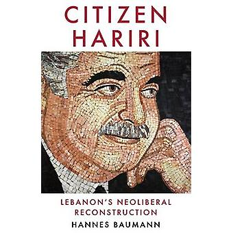 Citoyen Hariri - Reconstruction de néolibérale du Liban - 9781849046992