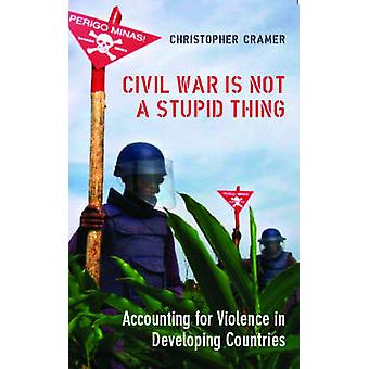 Civil War is Not a Stupid Thing - Accounting for Violence in Developin
