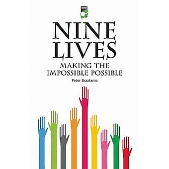 Nine Lives - Making the Impossible Possible by Peter Braaksma - 978190