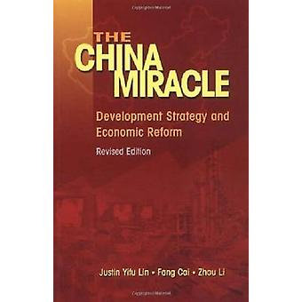 The China Miracle - Development Strategy and Economic Reform by Justin