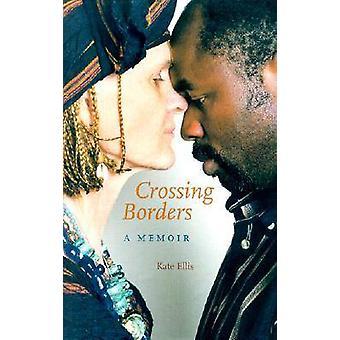 Crossing Borders - A Memoir by Kate Ellis - 9780813022840 Book