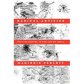 Radical Artifice - Writing Poetry in the Age of Media (New edition) by