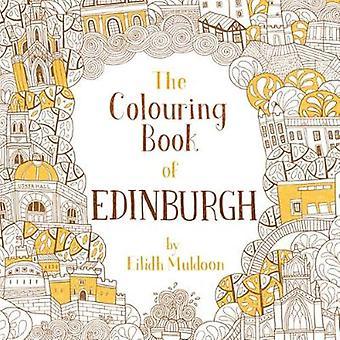 Le livre à colorier de Edinburgh Eilidh Muldoon - livre 9781780274317