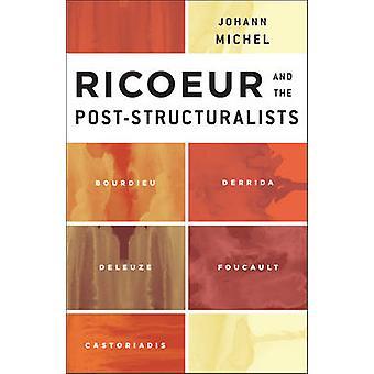 Ricoeur and the Post-Structuralists - Bourdieu - Derrida - Deleuze - F
