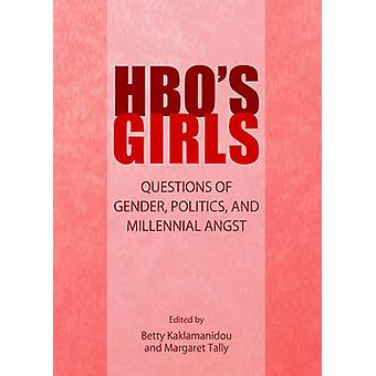 HBO's Girls - Questions of Gender - Politics - and Millennial Angst (U