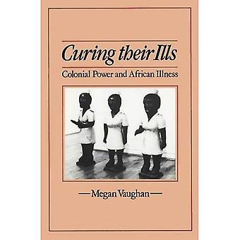 Curing Their Ills : Colonial Power and African Illness