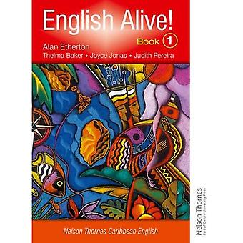 English Alive! Book 1 Nelson Thornes Caribbean English: Nelson Thormes Caribbean English: Bk. 1