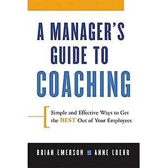 Ein Manager-Leitfaden für Coaching: einfache und effektive Wege, um das Beste aus Ihren Mitarbeitern herausholen
