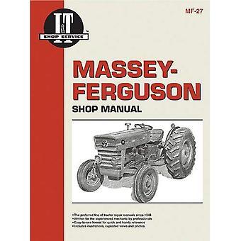 Massey-Ferguson Shop Manual: Models Mf135, Mf150, Mf165 (I & T Shop Service)