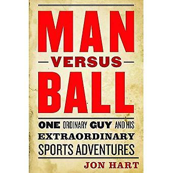 Människans kontra boll: En vanlig kille och hans extraordinära sport äventyr