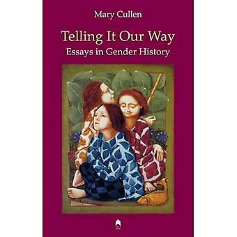 Telling It Our Way: Essays in Gender History