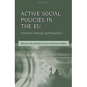 Active Social Policies in the EU : Inclusion Through Participation?