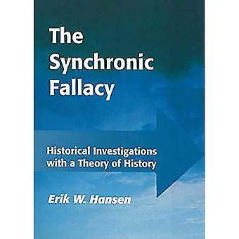 Synchronic Fallacy Historic Investigations With a Theory of History