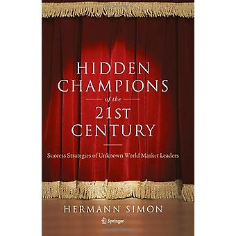 Hidden Champions of the Twenty-First Century - The Success Strategies