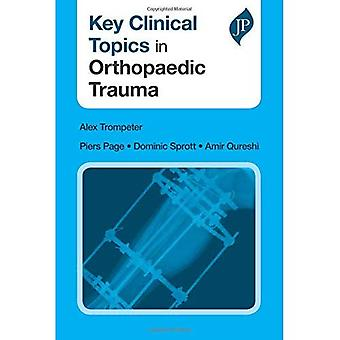 Key Clinical Topics in Orthopaedic Trauma (Key Clinical Topics)