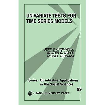 Univariate Tests for Time Series Models by Cromwell & Jeff B.