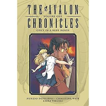 Avalon Chronicles - Volume 1 - Once in a Blue Moon by Nunzio DeFilippis