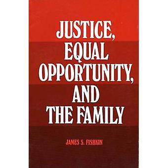 Justiça de igualdade de oportunidades e a família por Fishkin & James S.