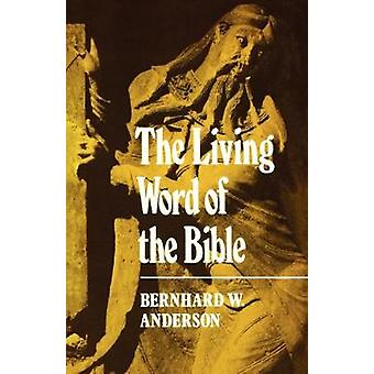 The Living Words of the Bible by Anderson & Bernhard W.