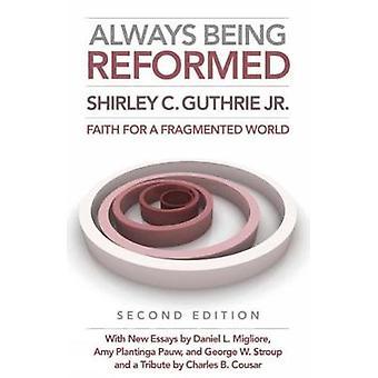 Étant toujours la foi réformée pour un monde fragmenté par Guthrie & Shirley C. & Jr.