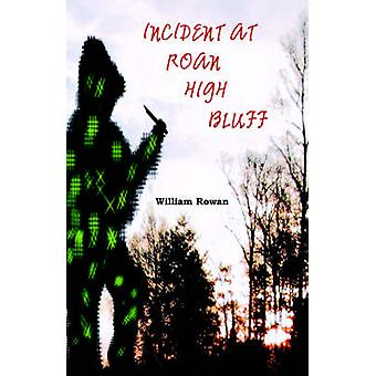 Incident at Roan High Bluff by Rowan & William