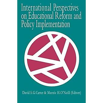 International Perspectives on Educational Reform and Policy Implementation by Carter & David S. G.
