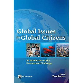 Mondiale kwesties voor wereldburgers An Introduction to belangrijke ontwikkeling uitdagingen door Bhargava & Vinay K.