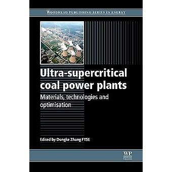UltraSupercritical Coal Power Plants Materials Technologies and Optimisation by Zhang & Dongke